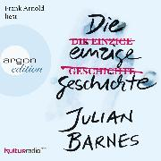 Cover-Bild zu Barnes, Julian: Die einzige Geschichte (Ungekürzte Lesung) (Audio Download)