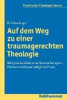 Cover-Bild zu Auf dem Weg zu einer traumagerechten Theologie von Augst, Kristina