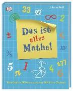 Cover-Bild zu Das ist alles Mathe! von Ball, Johnny