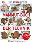 Cover-Bild zu Das neue große Mammut-Buch der Technik von Macaulay, David