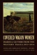 Cover-Bild zu Covered Wagon Women, Volume 6: Diaries and Letters from the Western Trails, 1853-1854 von Duniway, David