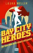 Cover-Bild zu Bay City Heroes - Im Zeichen der Gerechtigkeit von Weller, Laura