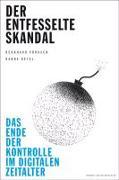 Cover-Bild zu Der entfesselte Skandal von Pörksen, Bernhard
