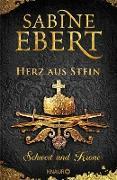Cover-Bild zu Schwert und Krone - Herz aus Stein (eBook) von Ebert, Sabine
