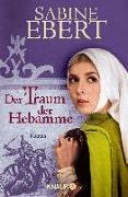 Cover-Bild zu Der Traum der Hebamme von Ebert, Sabine