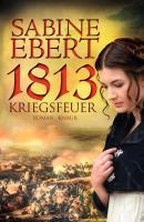 Cover-Bild zu 1813 - Kriegsfeuer (eBook) von Ebert, Sabine