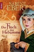 Cover-Bild zu Der Fluch der Hebamme (eBook) von Ebert, Sabine