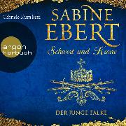 Cover-Bild zu Der junge Falke - Schwert und Krone, (Gekürzte Lesung) (Audio Download) von Ebert, Sabine
