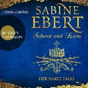 Cover-Bild zu Der junge Falke - Schwert und Krone 2 (Ungekürzte Lesung) (Audio Download) von Ebert, Sabine