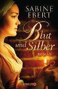 Cover-Bild zu Blut und Silber von Ebert, Sabine