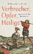 Cover-Bild zu Verbrecher, Opfer, Heilige von Schuster, Peter
