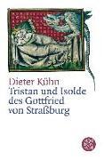 Cover-Bild zu Tristan und Isolde des Gottfried von Strassburg von Kühn, Dieter