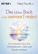 Cover-Bild zu Davis Bush, Ashley: Das kleine Buch vom inneren Frieden