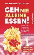 Cover-Bild zu Ferrazzi, Keith: Geh nie alleine essen! - Neuauflage