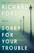 Cover-Bild zu Sorry For Your Trouble (eBook) von Ford, Richard