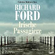 Cover-Bild zu Irische Passagiere (Ungekürzte Lesung) (Audio Download) von Ford, Richard