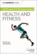 Cover-Bild zu My Revision Notes: NCFE Level 1/2 Technical Award in Health and Fitness (eBook) von Powell, Mark