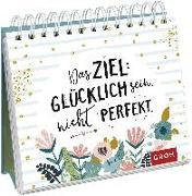 Cover-Bild zu Groh Redaktionsteam (Hrsg.): Das Ziel: Glücklich sein. Nicht perfekt