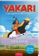 Cover-Bild zu Yakari Filmbuch - Das Buch zum Kinofilm