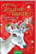 Cover-Bild zu Das Zauber-Rentier - Weihnachten mit Sternenglanz von Bentley, Sue