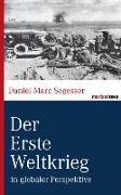 Cover-Bild zu Der Erste Weltkrieg von Segesser, Daniel Marc