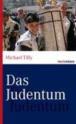 Cover-Bild zu Das Judentum von Tilly, Michael