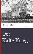 Cover-Bild zu Der Kalte Krieg (eBook) von Gärtner, Heinz