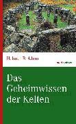 Cover-Bild zu Das Geheimwissen der Kelten (eBook) von Birkhan, Helmut