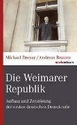 Cover-Bild zu Die Weimarer Republik von Dreyer, Michael