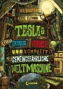 Cover-Bild zu Teslas grandios verrückte und komplett gemeingefährliche Weltmaschine von Elfman, Eric