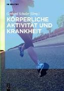 Cover-Bild zu Körperliche Aktivität und Krankheit (eBook) von Laufs, Ulrich (Beitr.)