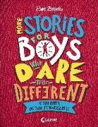 Cover-Bild zu More Stories for Boys Who Dare to be Different - Geschichten, die dein Leben verändern von Brooks, Ben