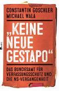 """Cover-Bild zu """"Keine neue Gestapo"""" von Goschler, Constantin"""