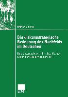 Cover-Bild zu Die diskursstrategische Bedeutung des Nachfelds im Deutschen von Vinckel, Hélène