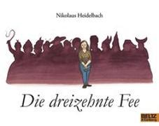 Cover-Bild zu Die dreizehnte Fee von Heidelbach, Nikolaus