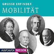 Cover-Bild zu Audiobuchwissen: Große Erfinder: Mobilität (Audio Download)