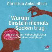 Cover-Bild zu Ankowitsch, Christian: Warum Einstein niemals Socken trug (Audio Download)