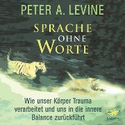 Cover-Bild zu Levine, Peter A.: Sprache ohne Worte (Audio Download)
