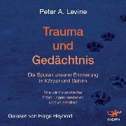 Cover-Bild zu Levine, Peter A.: Trauma und Gedächtnis (Audio Download)