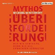 Cover-Bild zu Winterhoff, Michael: Mythos Überforderung (Audio Download)