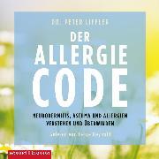 Cover-Bild zu Liffler, Peter: Der Allergie-Code (Audio Download)