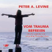 Cover-Bild zu Levine, Peter A.: Vom Trauma befreien (Audio Download)