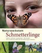 Cover-Bild zu Naturwerkstatt Schmetterlinge von Klein, Angela (Fotogr.)