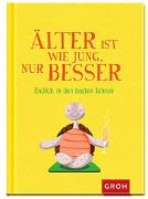 Cover-Bild zu Älterwerden ist wie jung, nur besser von Groh Redaktionsteam (Hrsg.)
