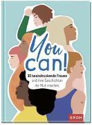 Cover-Bild zu You can! 30 beeindruckende Frauen und ihre Geschichten die Mut machen von Groh Redaktionsteam (Hrsg.)