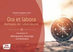 Cover-Bild zu Ora et labora - Kompass der Lebenskunst von Zehe, Elisabeth-Magdalena