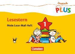 Cover-Bild zu Deutsch plus - Grundschule. Lesestern. Mein Lese-Mal-Heft 1-5 von Rendtorff-Rossnagel, Annemarie