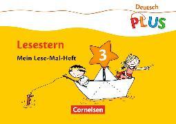 Cover-Bild zu Deutsch plus - Lesestern 3. Schuljahr. Mein Lese-Mal-Heft von Rendtorff-Rossnagel, Annemarie