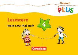 Cover-Bild zu Deutsch plus - Lesestern 4. Schuljahr. Arbeitsheft von Rendtorff-Rossnagel, Annemarie