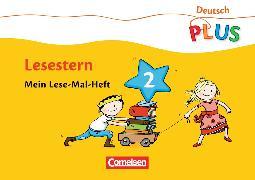 Cover-Bild zu Deutsch plus - Lesestern 2. Schuljahr. Mein Lese-Mal-Heft von Rendtorff-Roßnagel, Annemarie
